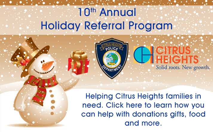 Citrus Heights Police Holiday Referral Program Learn how you can help