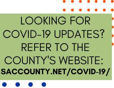 "Image that says: ""Looking for COVID-19 updates? Visit the County's Website SacCounty.net/COVID"